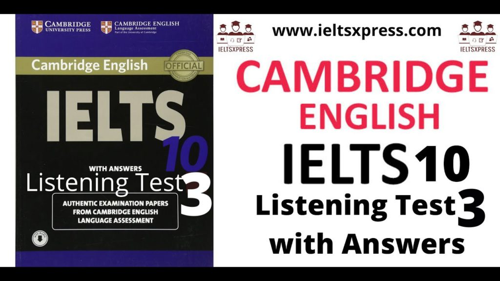 CAMBRIDGE IELTS 10 Listening Test 3 with Answers ieltsxpress