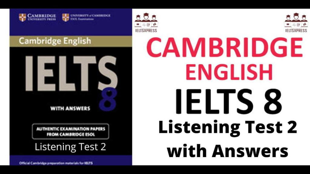 Cambridge IELTS 8 Listening Test 2 with Answers