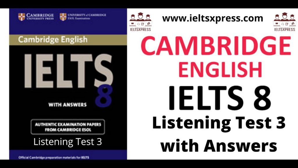 Cambridge IELTS 8 Listening Test 3 with Answers