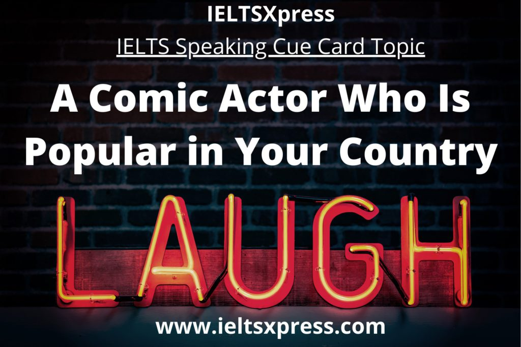 A Comic Actor Who is Popular in Your Country ieltsxpress.com