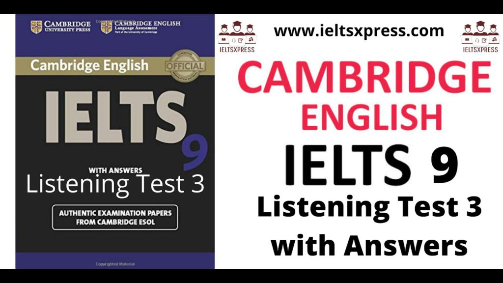 cambridge ielts 9 listening test 3 with answers by ieltsxpress