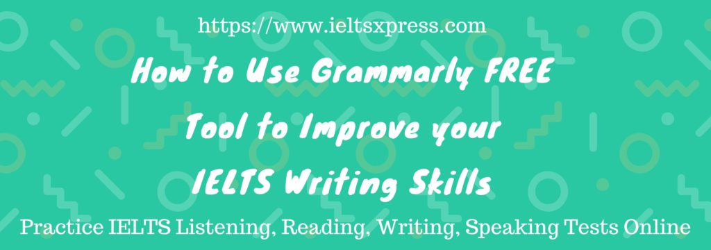 improve ielts writing skills with Grammarly