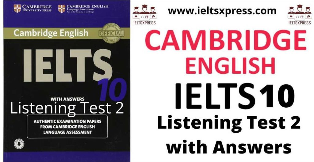 Cambridge 10 Listening Test 2 with Answers