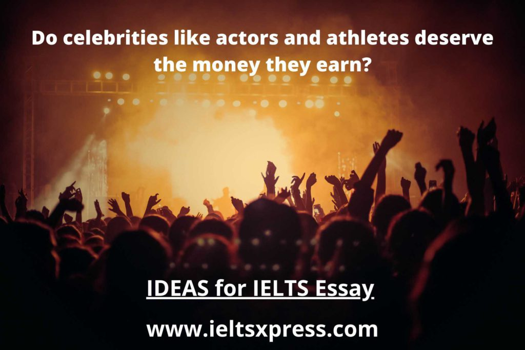Do celebrities like actors and athletes deserve the money they earn ieltsxpress