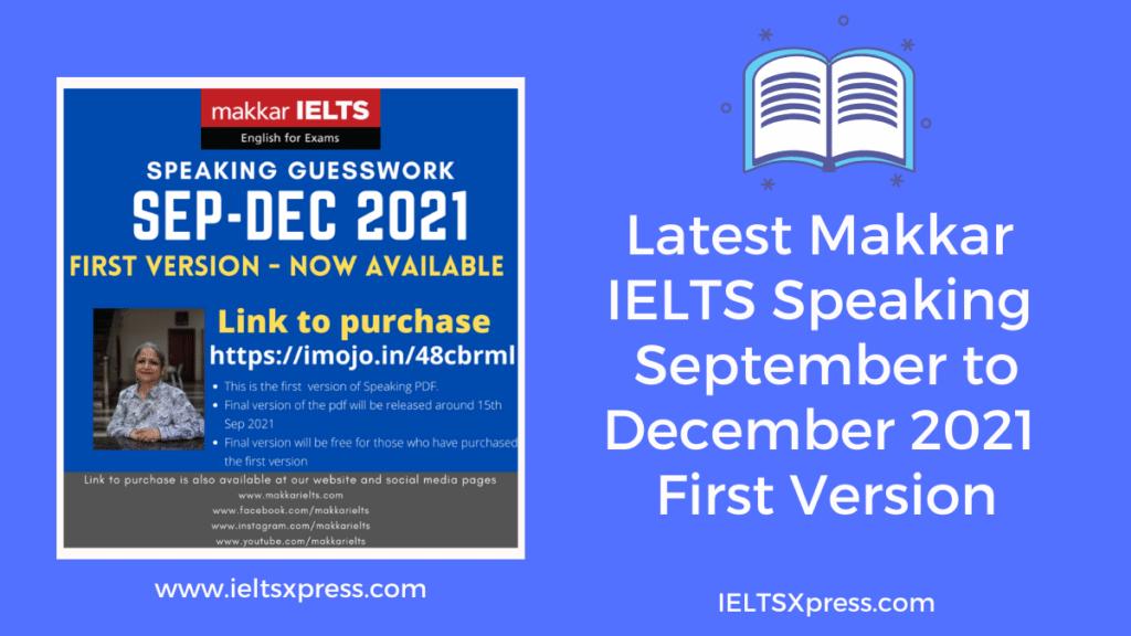 Makkar IELTS Speaking September to December 2021 First Version
